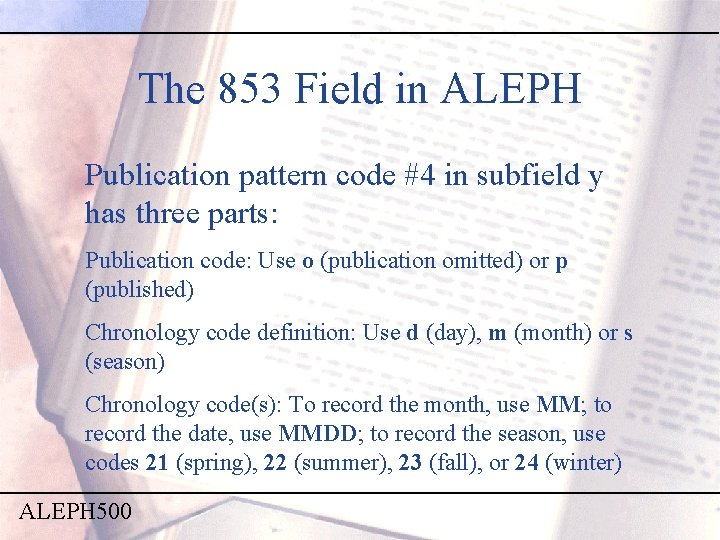 The 853 Field in ALEPH Publication pattern code #4 in subfield y has three