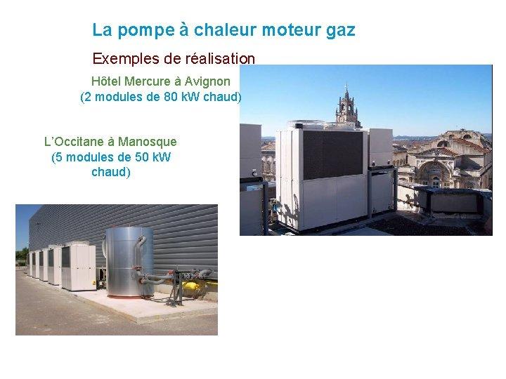 La pompe à chaleur moteur gaz Exemples de réalisation Hôtel Mercure à Avignon (2