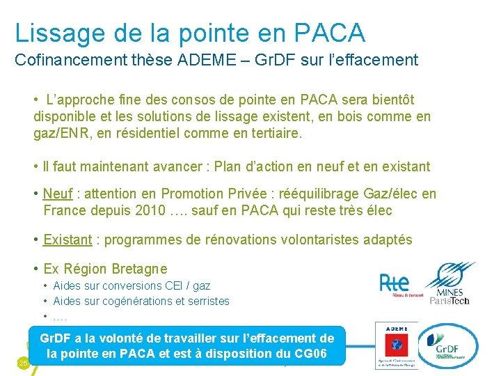 Lissage de la pointe en PACA Cofinancement thèse ADEME – Gr. DF sur l'effacement