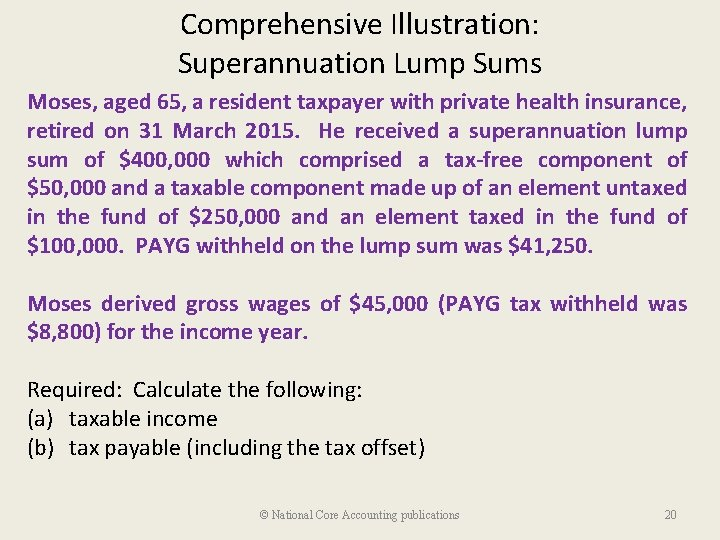 Comprehensive Illustration: Superannuation Lump Sums Moses, aged 65, a resident taxpayer with private health