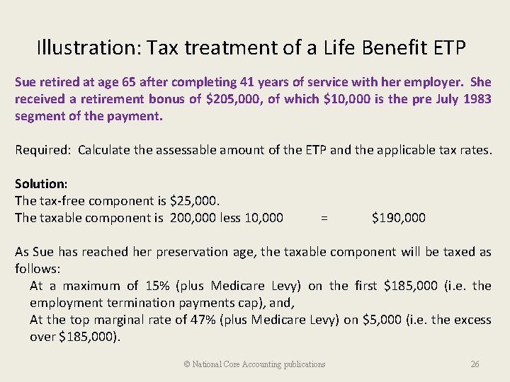 Illustration: Tax treatment of a Life Benefit ETP Sue retired at age 65 after