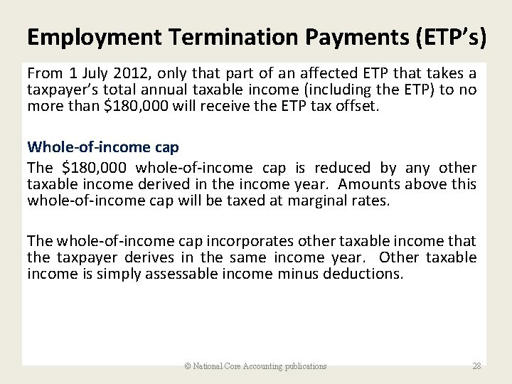 Employment Termination Payments (ETP's) From 1 July 2012, only that part of an affected
