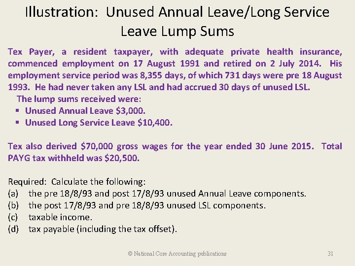 Illustration: Unused Annual Leave/Long Service Leave Lump Sums Tex Payer, a resident taxpayer, with