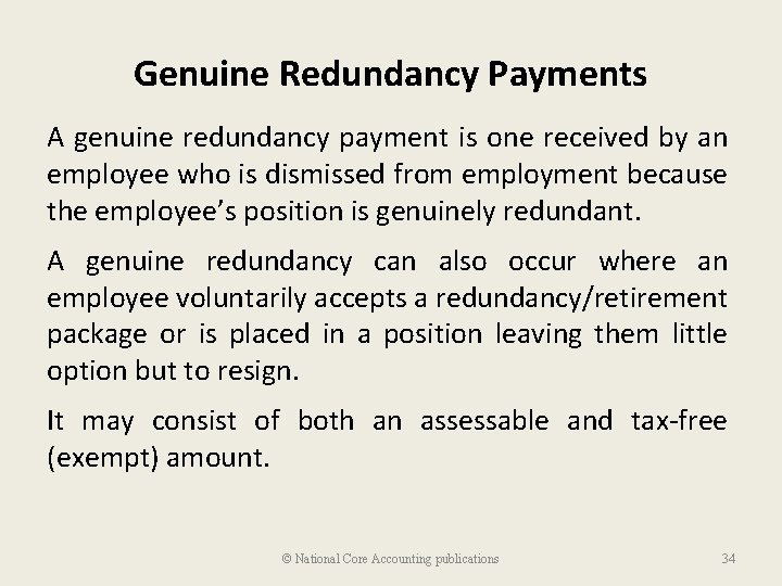 Genuine Redundancy Payments A genuine redundancy payment is one received by an employee who
