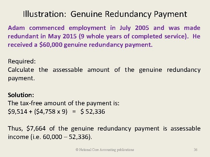Illustration: Genuine Redundancy Payment Adam commenced employment in July 2005 and was made redundant