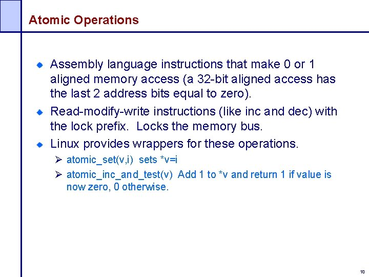 Atomic Operations Assembly language instructions that make 0 or 1 aligned memory access (a