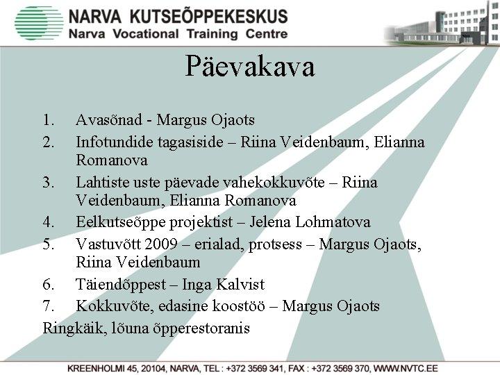 Päevakava 1. 2. Avasõnad - Margus Ojaots Infotundide tagasiside – Riina Veidenbaum, Elianna Romanova