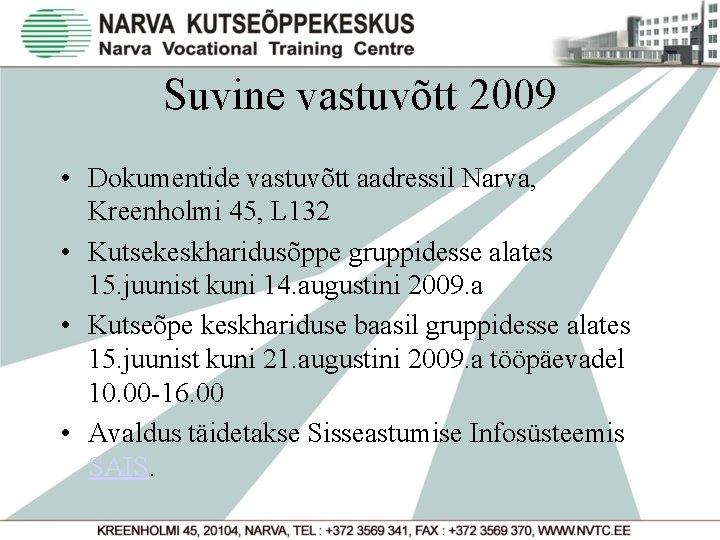 Suvine vastuvõtt 2009 • Dokumentide vastuvõtt aadressil Narva, Kreenholmi 45, L 132 • Kutsekeskharidusõppe