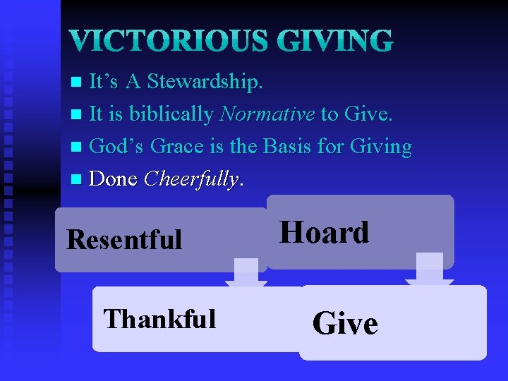 It's A Stewardship. n It is biblically Normative to Give. n God's Grace is
