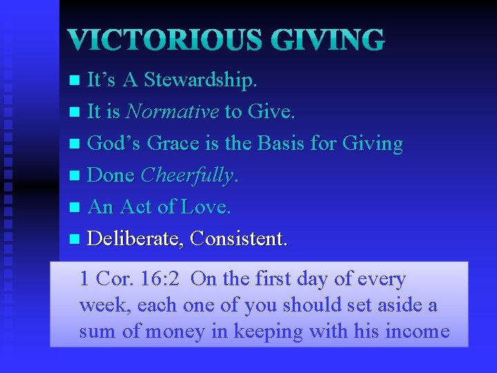It's A Stewardship. n It is Normative to Give. n God's Grace is the