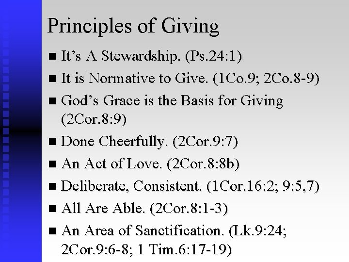 Principles of Giving It's A Stewardship. (Ps. 24: 1) n It is Normative to
