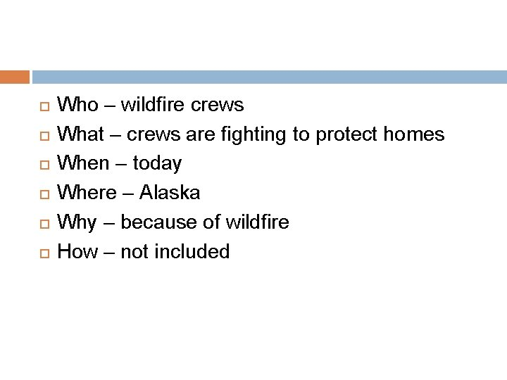 Who – wildfire crews What – crews are fighting to protect homes When