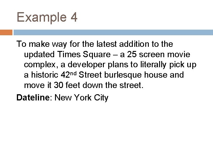Example 4 To make way for the latest addition to the updated Times Square