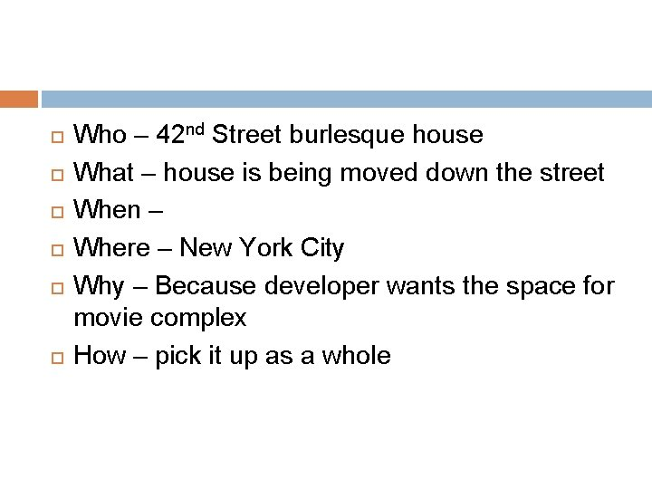 Who – 42 nd Street burlesque house What – house is being moved