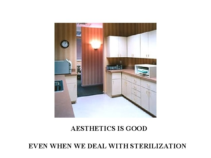 AESTHETICS IS GOOD EVEN WHEN WE DEAL WITH STERILIZATION