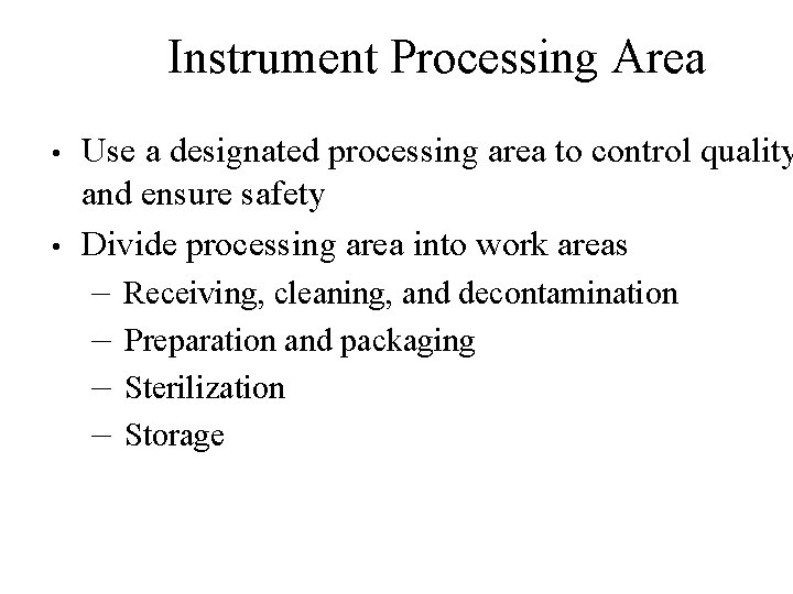 Instrument Processing Area • • Use a designated processing area to control quality and