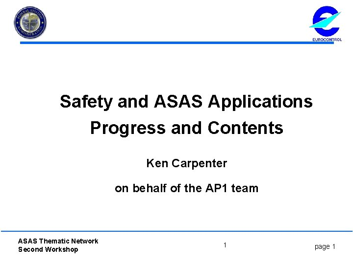 Safety and ASAS Applications Progress and Contents Ken Carpenter on behalf of the AP