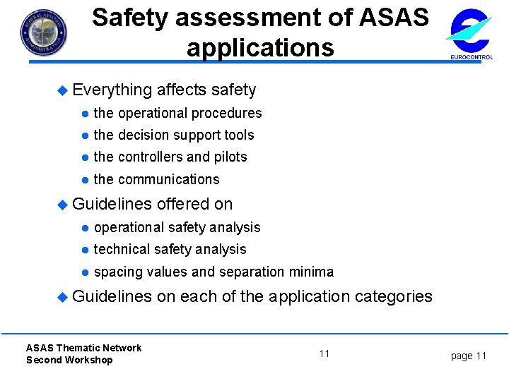 Safety assessment of ASAS applications u Everything affects safety l the operational procedures l