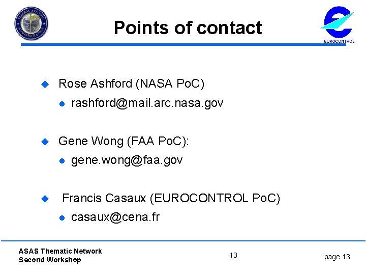 Points of contact u Rose Ashford (NASA Po. C) l u Gene Wong (FAA