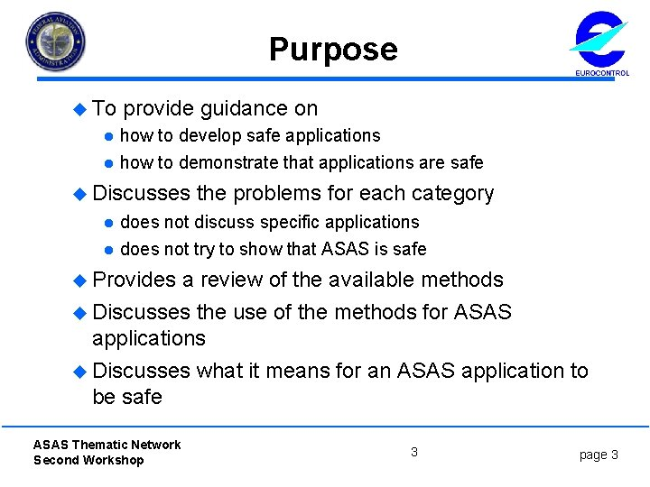 Purpose u To l l provide guidance on how to develop safe applications how