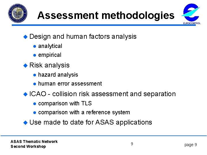 Assessment methodologies u Design and human factors analysis l analytical l empirical u Risk