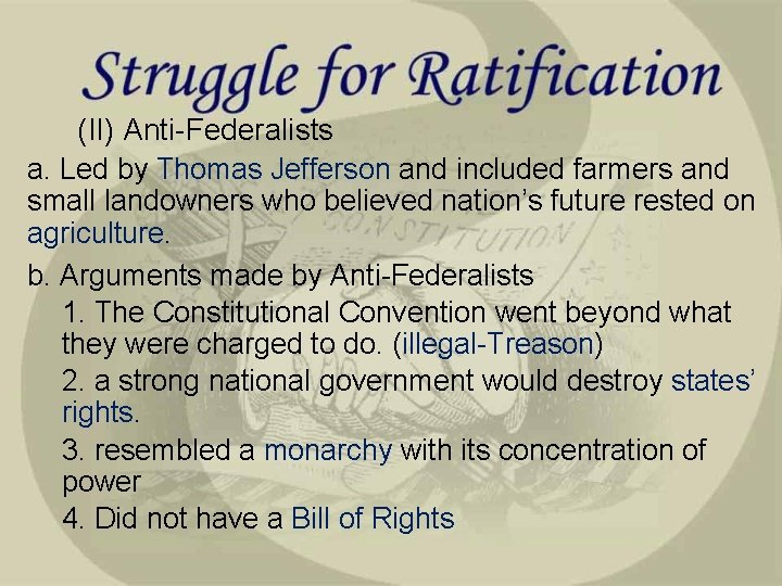 (II) Anti-Federalists a. Led by Thomas Jefferson and included farmers and small landowners who