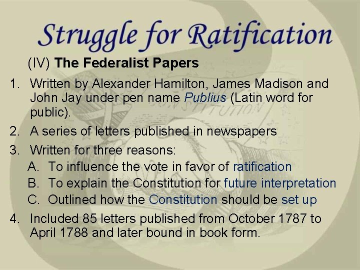 (IV) The Federalist Papers 1. Written by Alexander Hamilton, James Madison and John Jay