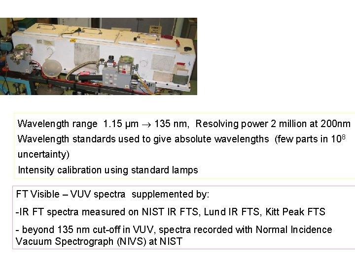 IMPERIAL COLLEGE FTS LABORATORY Wavelength range 1. 15 µm 135 nm, Resolving power 2