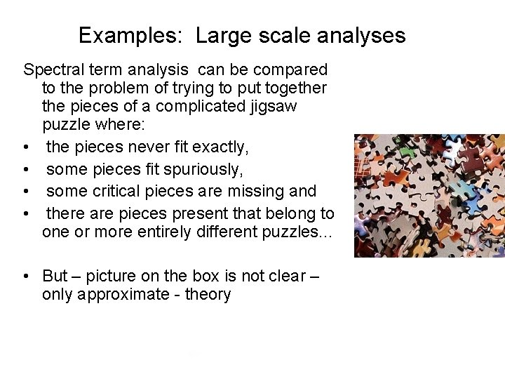 Examples: Large scale analyses Spectral term analysis can be compared to the problem of