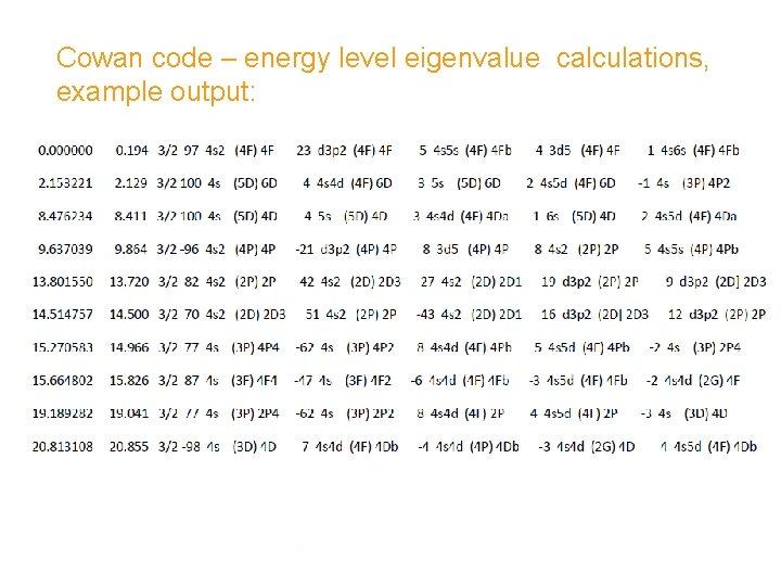 Cowan code – energy level eigenvalue calculations, example output: