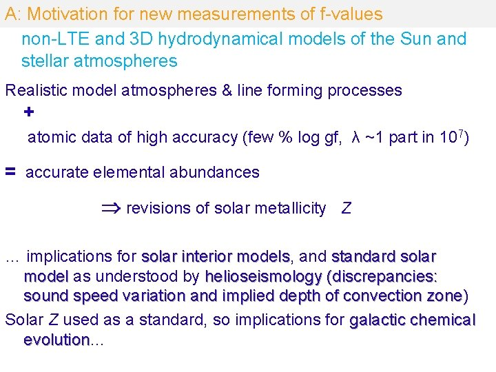 A: Motivation for new measurements of f-values non-LTE and 3 D hydrodynamical models of