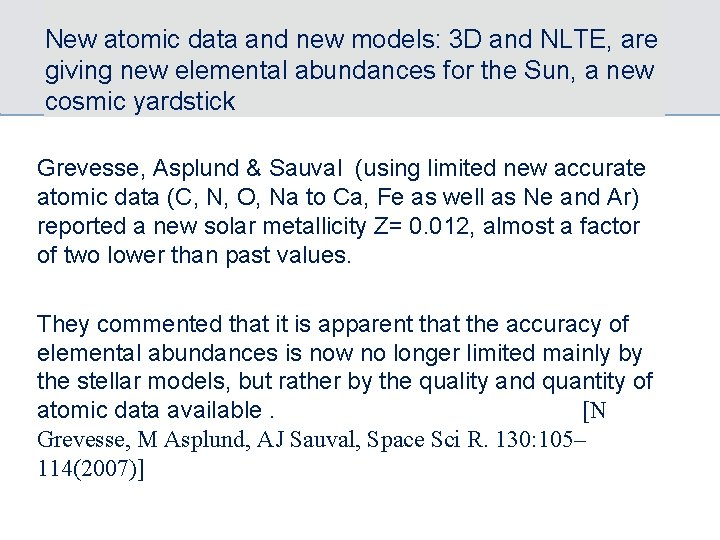 New atomic data and new models: 3 D and NLTE, are giving new elemental