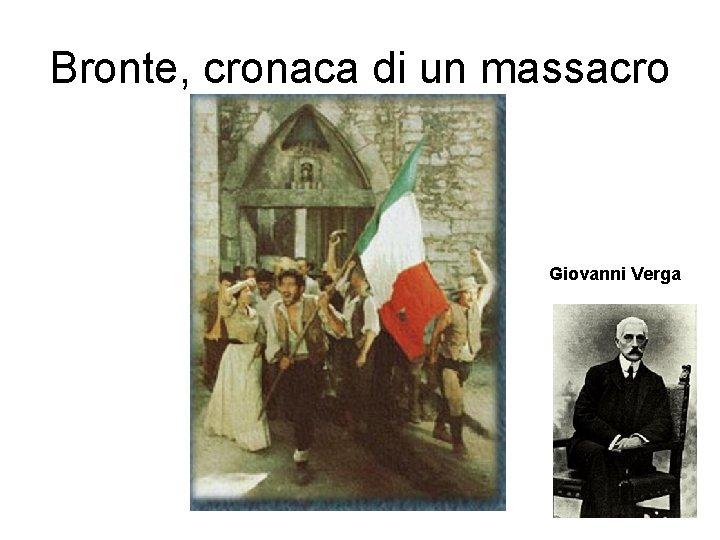 Bronte, cronaca di un massacro Giovanni Verga