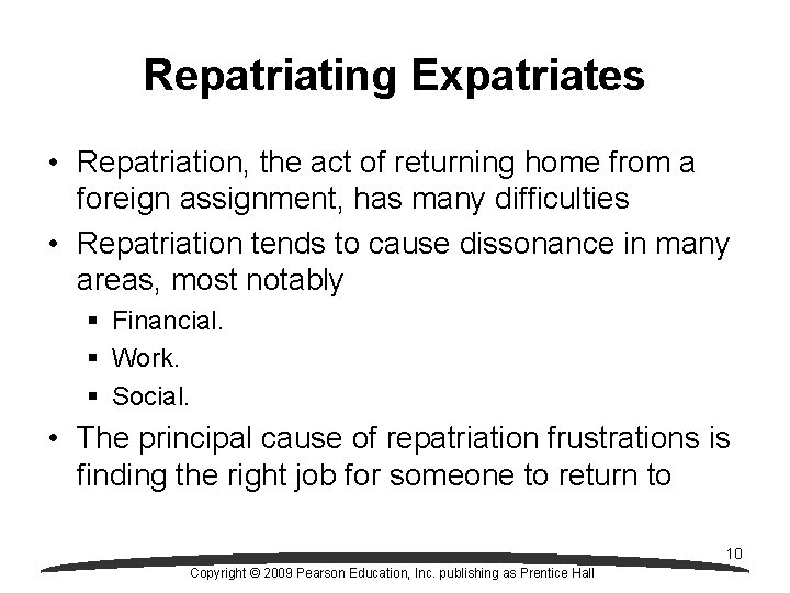 Repatriating Expatriates • Repatriation, the act of returning home from a foreign assignment, has