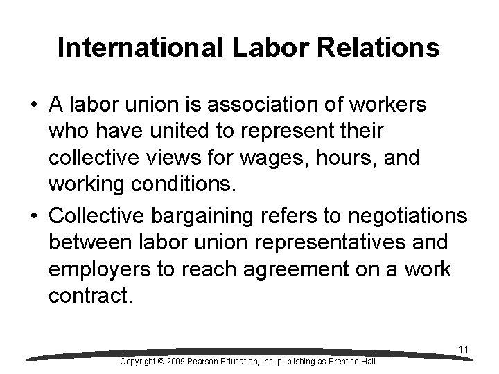 International Labor Relations • A labor union is association of workers who have united
