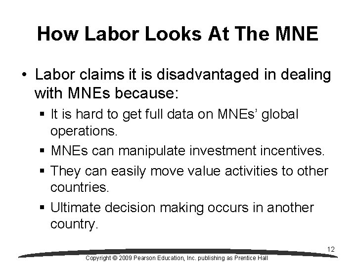 How Labor Looks At The MNE • Labor claims it is disadvantaged in dealing