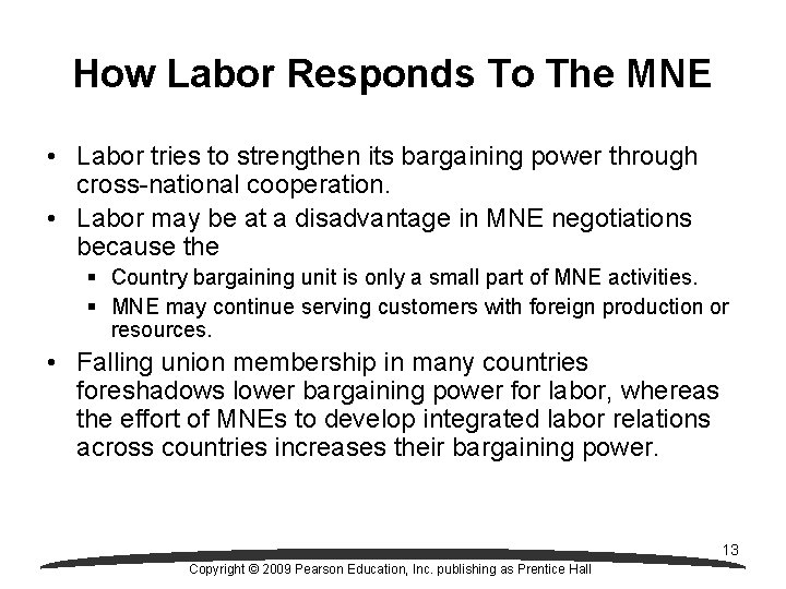 How Labor Responds To The MNE • Labor tries to strengthen its bargaining power