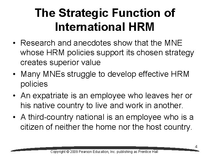 The Strategic Function of International HRM • Research and anecdotes show that the MNE