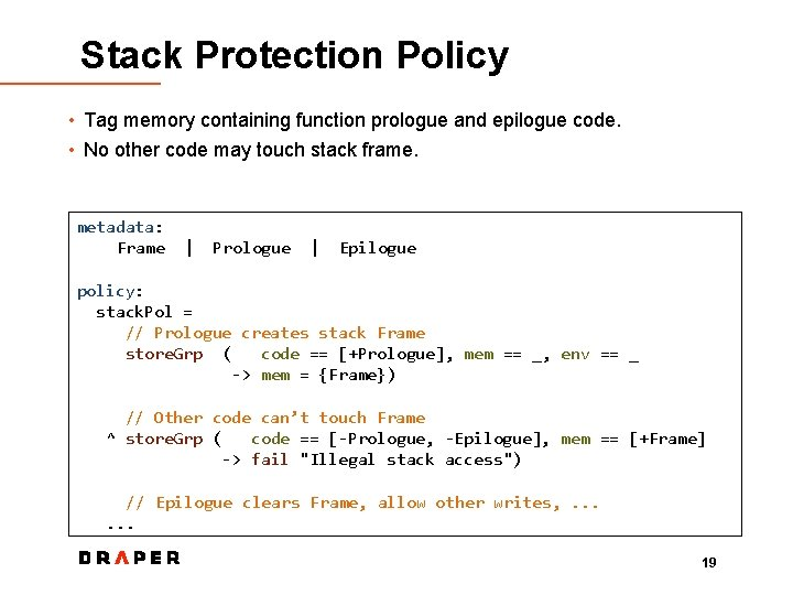 Stack Protection Policy • Tag memory containing function prologue and epilogue code. • No