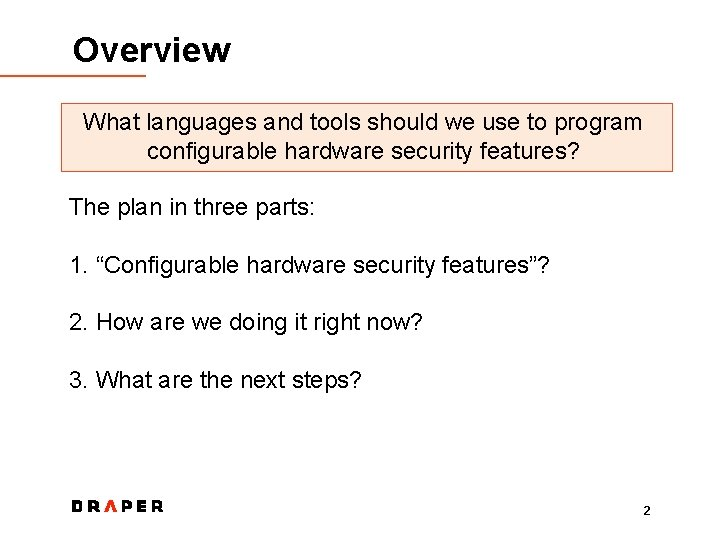 Overview What languages and tools should we use to program configurable hardware security features?