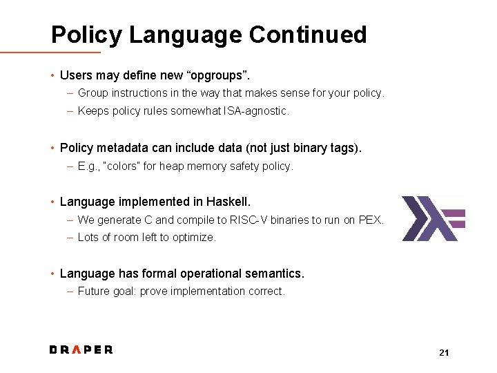 """Policy Language Continued • Users may define new """"opgroups"""". – Group instructions in the"""