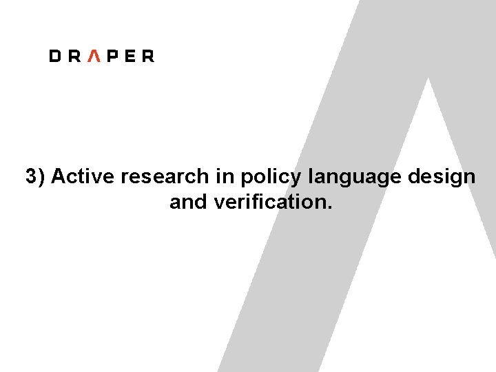 3) Active research in policy language design and verification.
