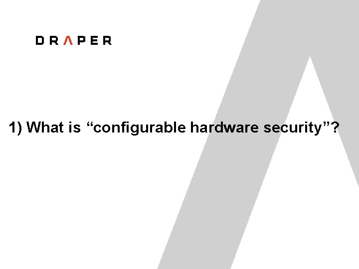 """1) What is """"configurable hardware security""""?"""