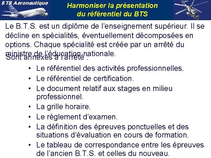 BTS Aéronautique Harmoniser la présentation du référentiel du BTS Le B. T. S. est