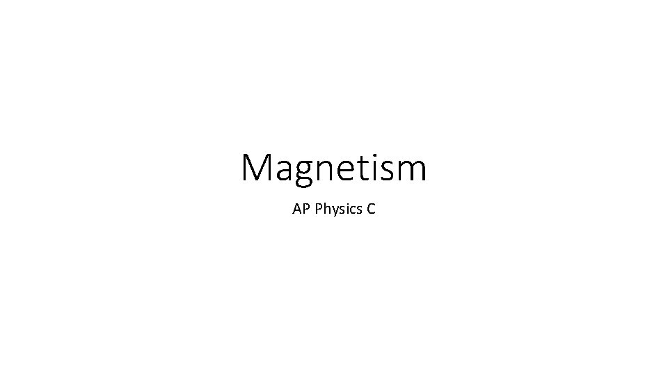 Magnetism AP Physics C