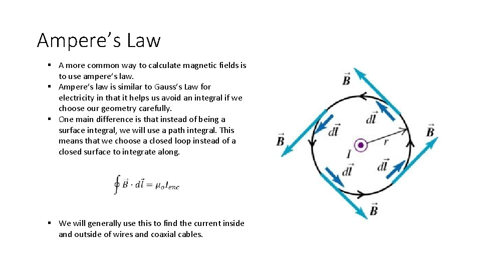 Ampere's Law § A more common way to calculate magnetic fields is to use