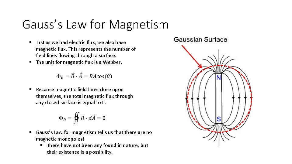 Gauss's Law for Magnetism § Just as we had electric flux, we also have