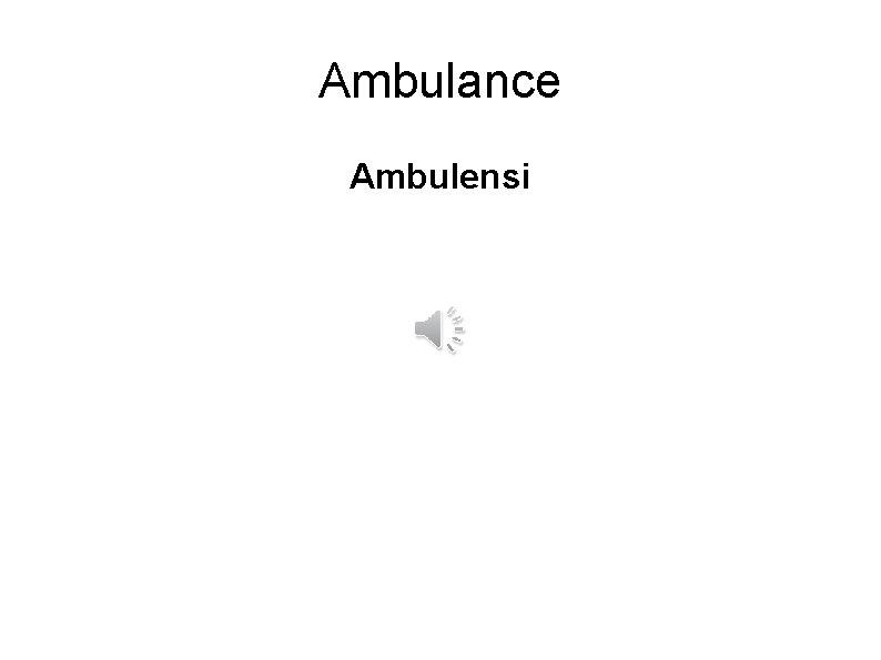 Ambulance Ambulensi