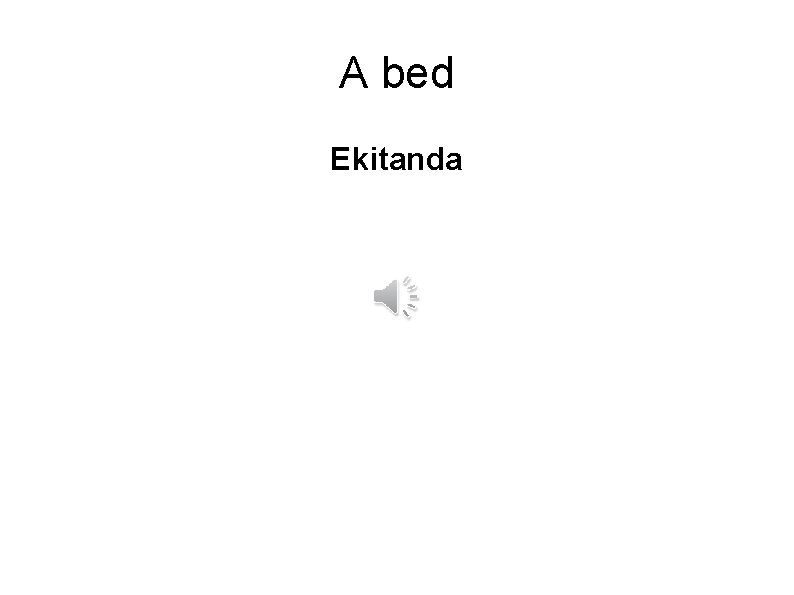A bed Ekitanda