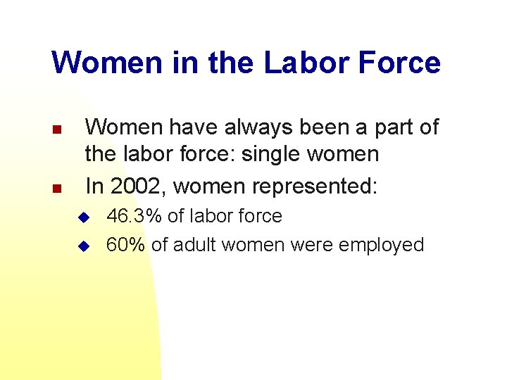 Women in the Labor Force n n Women have always been a part of